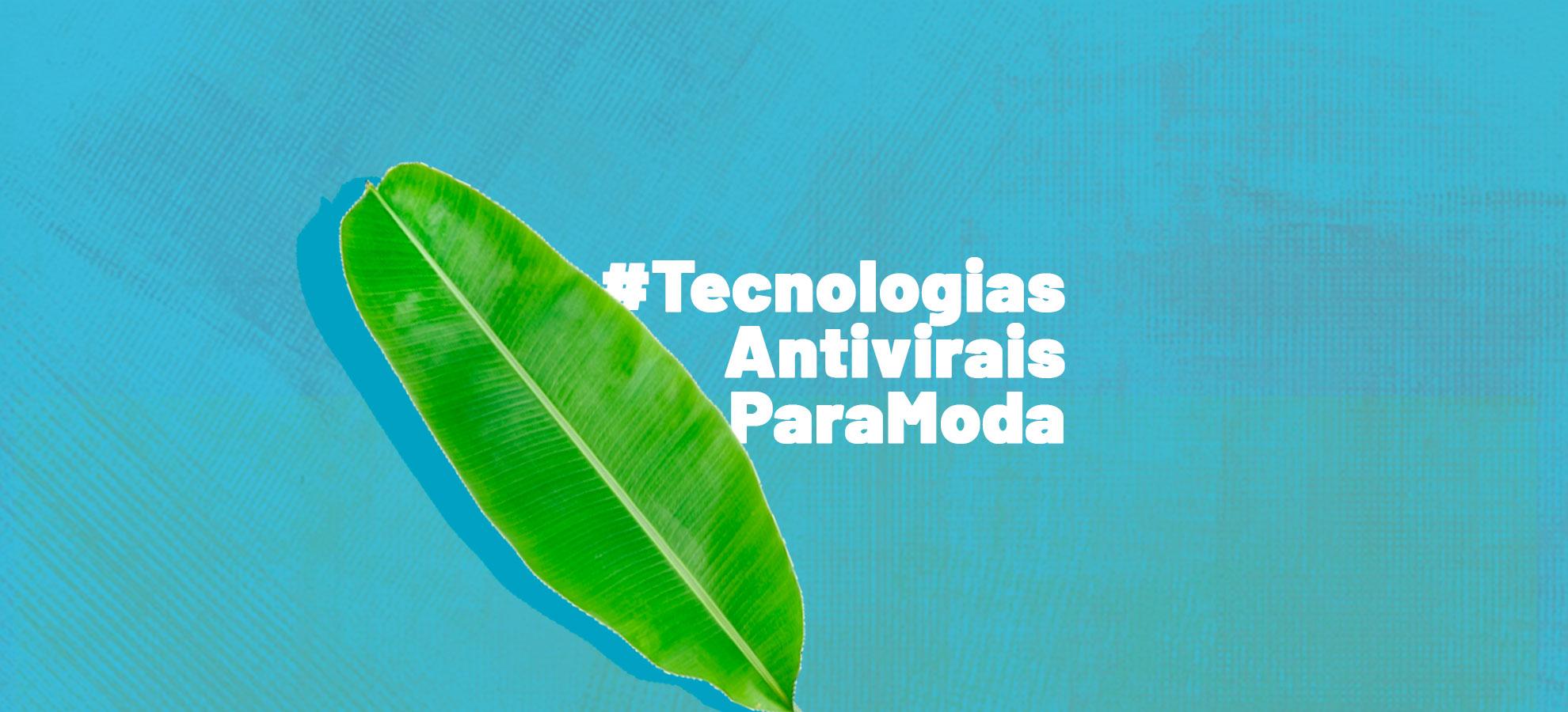 Tecnologias Antivirais para Moda